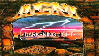 AGNI: Darkening Light