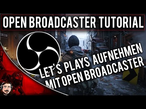 OPEN BROADCASTER SOFTWARE TUTORIAL 2014 | Let's Plays Aufnehmen mit Open Broadcaster