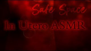 In Utero ASMR (Womb Ambience & Comfort)