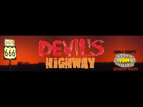 Savage Saturday Nights: Devil's Highway
