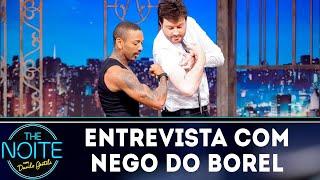 Entrevista Com Nego Do Borel The Noite 17 09 18