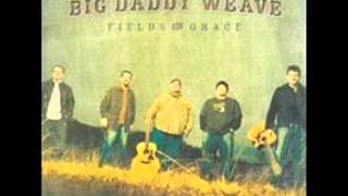 Watch Big Daddy Weave Completely Free video
