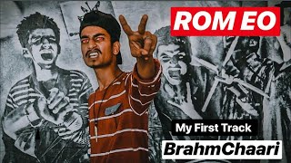 BrahmChaari // ROM EO// Latest Hindi Rap Song // 2019