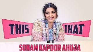 Sonam Kapoor Ahuja Plays This Or That With India Forums | Exclusive