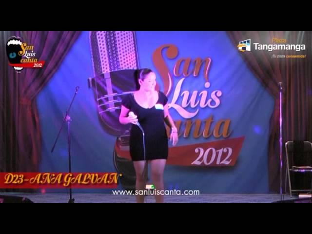 San Luis Canta 2012 - D23 ANA GALVAN
