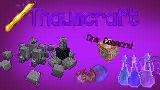 [Contraption] Thaumcraft Infusion Altar, Items, Essentia and More! In 4 Commands