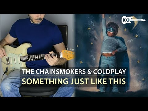 The Chainsmokers & Coldplay - Something Just Like This - Electric Guitar Cover by Kfir Ochaion