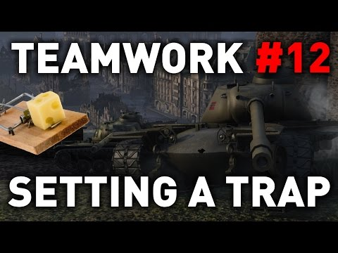 World of Tanks || Setting a Trap - Teamwork #12
