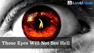 These Eyes Will Not See Hell| Islamic Reminder