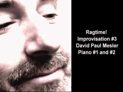 Ragtime! Session, Improvisation #3 -- David Paul Mesler (piano duo)