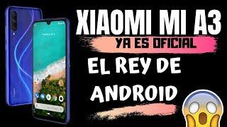 XIAOMI MI A3 - EL REY DE ANDROID ya es OFICIAL   LANZAMIENTO, CARACTERÍSTICAS y DISEÑO, en español