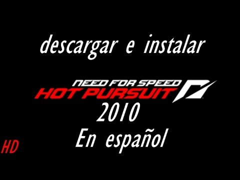 Descargar e Instalar Need For Speed Hot Pursuit 2010 en español