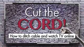 Cut the cord: How to watch TV online without cable