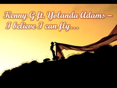 Kenny G Ft. Yolanda Adams - I Believe I Can Fly video