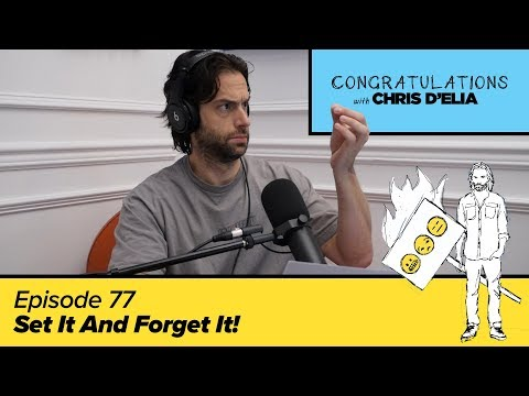 Congratulations Podcast w/ Chris D'Elia | EP77 - Set It And Forget It!