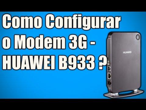 Como Configurar o Modem 3G - HUAWEI B933 ?