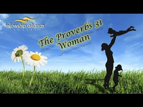the Proverbs 31 Woman video