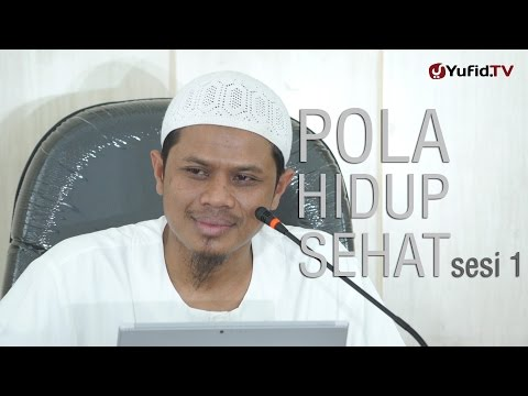 Kajian Umum: Pola Hidup Sehat (sesi 1) - Sinshe Abu Muhammad Faris Al-Qiyanji