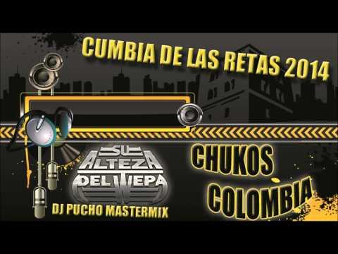 cumbia de las retas 2014  dj pucho ft chukos colombia