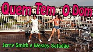 Quem Tem o Dom - Jerry Smith e Wesley Safadão - Coreografia Rafaela Mendes  e Felipe Souza #rmdance