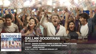 39 Gallan Goodiyaan 39 Full Song Audio Dil Dhadakne Do T Series