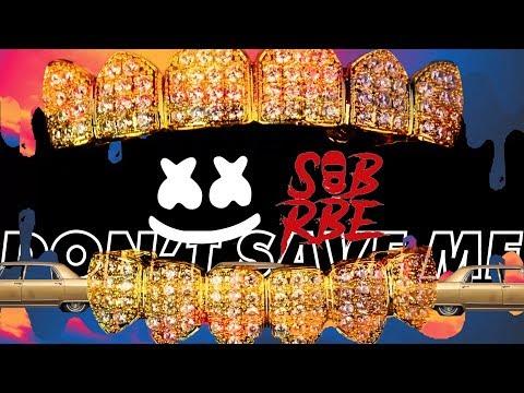 download song Marshmello x SOB X RBE - Don't Save Me free