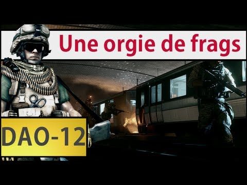 [51] Battlefield 3 - Spcial DAO-12 - Orgy de frags !