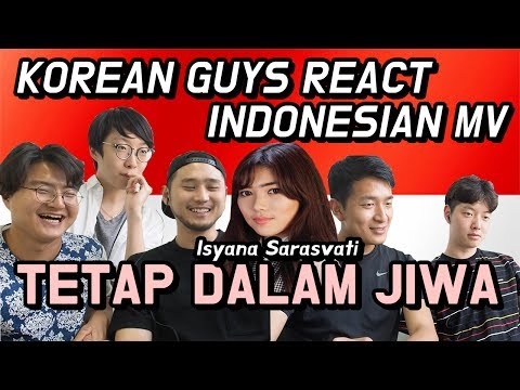 "KOREAN GUYS REACT INDONESIAN MV ""Tetap Dalam Jiwa"" - by Isyana Sarasvati"