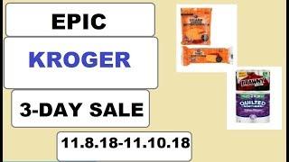 EPIC Kroger 3-Day Sale!!!!- 11/8/18-11/10/18