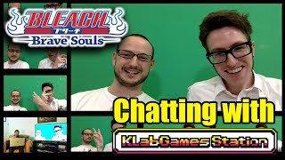 Bleach Brave Souls : Chatting with KLab Games Station hosts Mark and Matt!!!