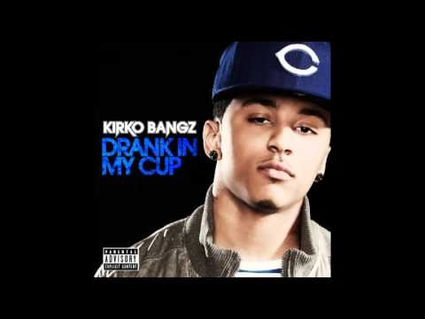 Kirko Bangz - Drank In My Cup (fast) video