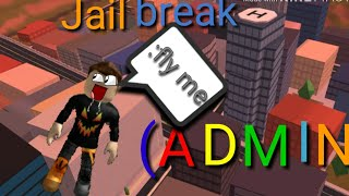 OMG! USING ADMIN IT JAILBREAK ON ROBLOX