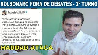 Bolsonaro fora dos próximos debates na TV. Haddad ataca