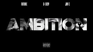 Forgotten - Ambition ft. G-Eazy, Future, JAY Z