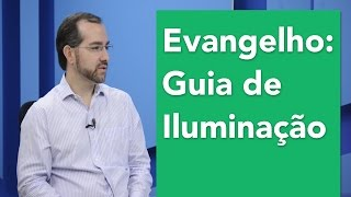Evangelho: guia de iluminação espiritual
