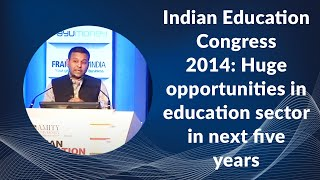 Indian Education Congress 2014  Huge