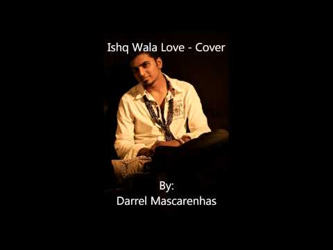 Ishq Wala Love - Cover By Darrel Mascarenhas video