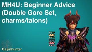 MH4U: Beginner Advice (Double Gore set, talons)
