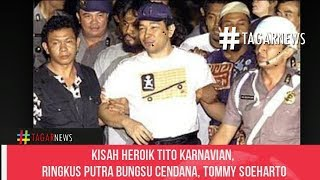 Kisah Heroik Tito Karnavian, Ringkus Putra Bungsu Cendana, Tommy Soeharto