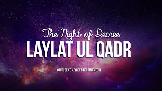 Virtues of Laylat Ul Qadr – The Night of Decree – Yaseen Media