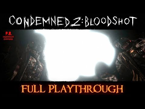 Condemned 2 : Bloodshot | Full Playthrough | Longplay Gameplay Walkthrough No Commentary