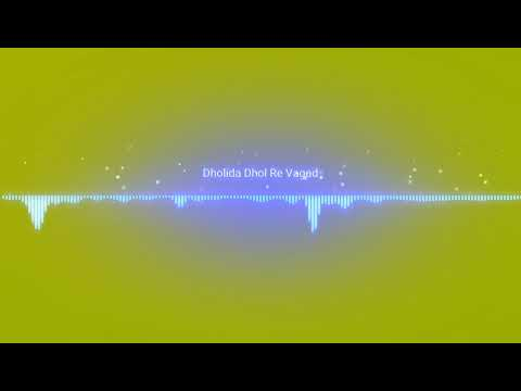 Dholida Dhol Re Vagad with Lyrics
