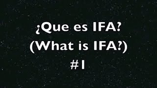 WHAT IS IFA? #1