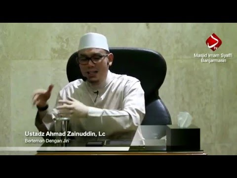 Berteman Dengan Jin - Ustadz Ahmad Zainuddin, Lc