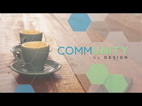 Community By Design: Created For Community