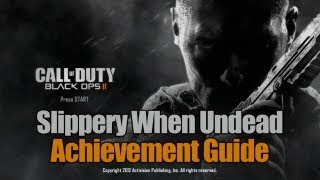 Call of Duty_ Black Ops 2 - Slippery When Undead Guide
