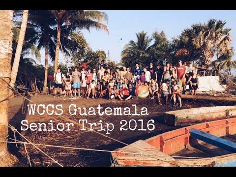 WCCS Guatemala Senior Trip 2016