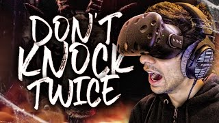 SCARED OUT OF MY MIND! - DON'T KNOCK TWICE - HTC VIVE HORROR GAME