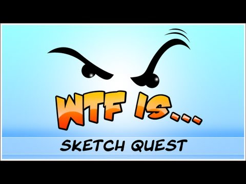  WTF Is... - Sketch Quest ? (WTF-a-thon Game 3)