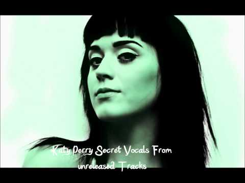 Katy Perry Secret Vocals From Unreleased Tracks video
